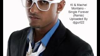KI & Machel Montano - Single Forever (Remix)