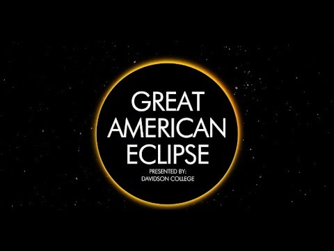 Great American Eclipse - LIVE from Davidson College