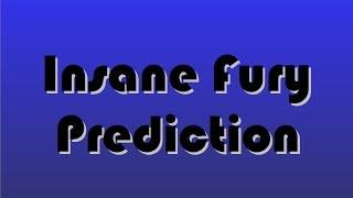 Insane Fury Prediction v1