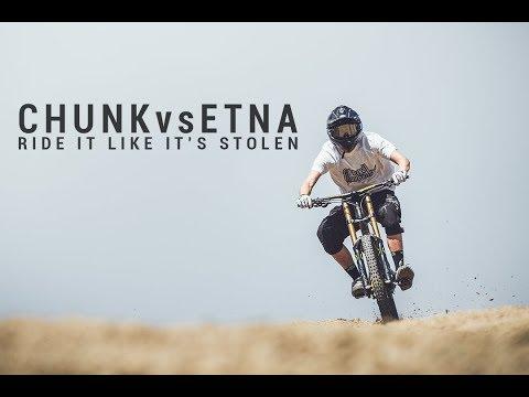 Ride it like it's Stolen - ChunkvsEtna (Trailer)