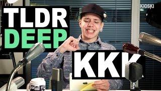 TLDRDEEP: Ku Klux Klan