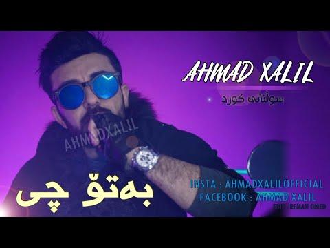 Ahmad Xalil - Ba To Chy