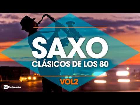 CLASICOS DE LOS 80's / Musica Instrumental de los 80 / Saxofon Manu Lopez / 80s Music Hits, Sax vol2