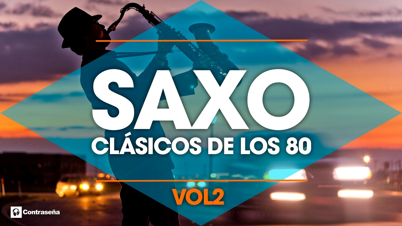 Clasicos De Los 80 S Musica Instrumental De Los 80 Saxofon Manu Lopez 80s Music Hits Sax Vol2 Youtube