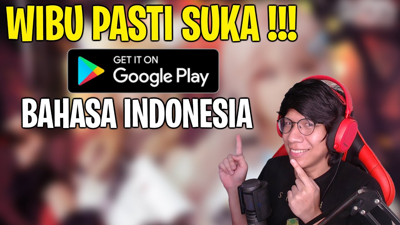 RILIS Di Playstore & Bahasa Indonesia ! Gamenya Wibu Nih !