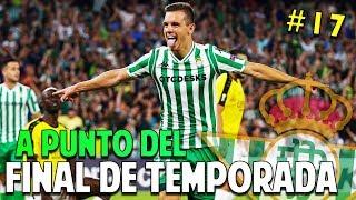 A PUNTO DEL FINAL DE LA TEMPORADA #17 Real Betis | FIFA 19 Modo Carrera Manager Temp. 1