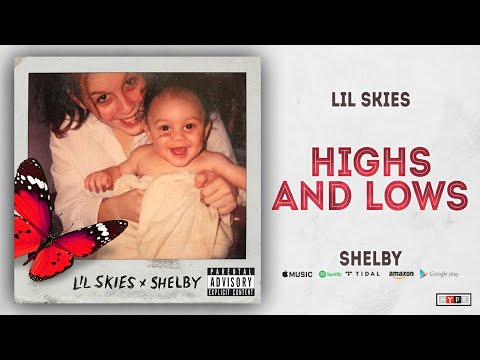 Lil Skies - Highs and Lows (Shelby)