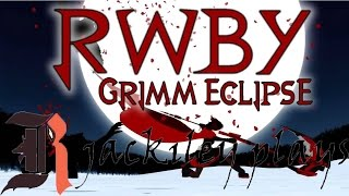 Me play RWBY Grimm Eclipse Episode 4: Finale! :D