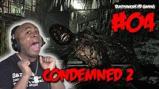 ►► I FINALLY GET AN ACTUAL GUN :(....sigh - Condemned 2 - Lets Play PART 4 (w/ BlastphamousHD)