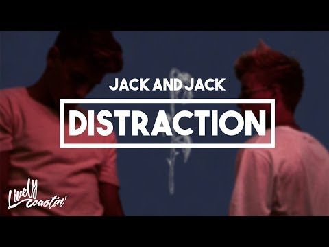 Jack and Jack - Distraction [GONE EP] | Lyrics