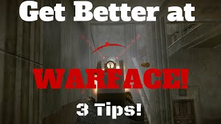 3 Tips for Improving YOUR Warface Gameplay!