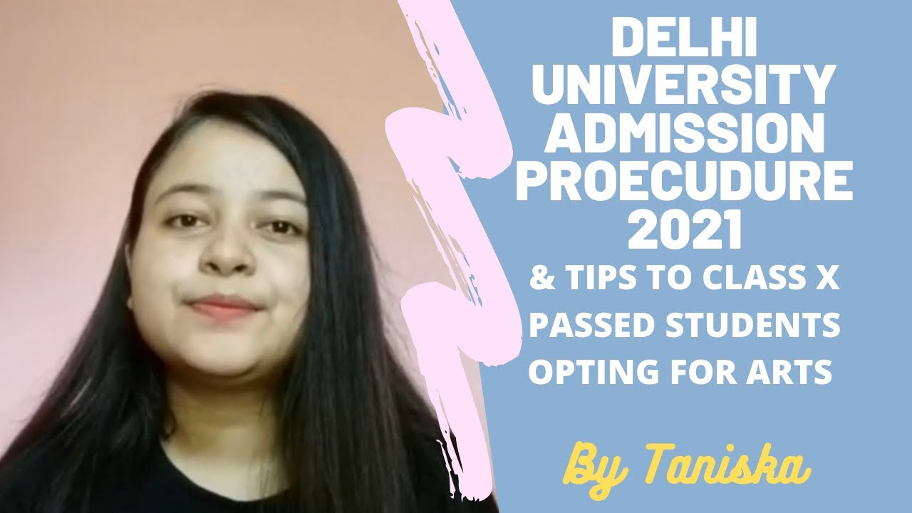 Delhi University Admission Procedure 2021 | Advice to students enrolling in Arts | By Taniska