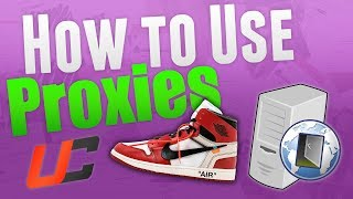 How to use Proxies to Cop Sneakers!! (Proxy Guide)