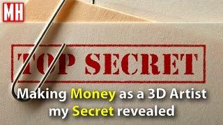 Making Money as a 3D Artist, my Secret revealed by MHTUTORIALS