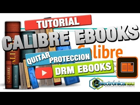 Como Quitar Proteccion DRM A Los Ebooks Comprados Con Calibre Windows , OSX , Linux
