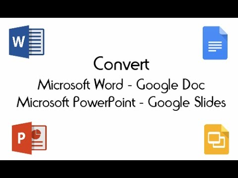 convert microsoft word and powerpoint documents to google docs or