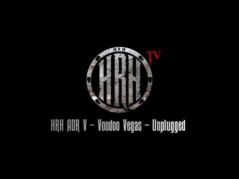 HRH TV - Voodoo Vegas Unplugged @ HRH AOR VI