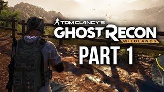 Ghost Recon Wildlands Gameplay Walkthrough Part 1 - Single Player / First Impressions