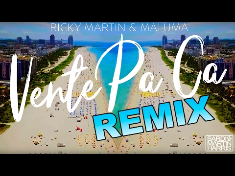 Ricky Martin & Maluma - Vente Pa' Ca (Sardi & Martin Harris Remix)