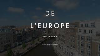 Home to the lover of the true and beautiful - De L'Europe Amsterdam