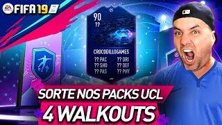 OVERAL 90 INCRÍVEL !!! 4 WALKOUTS  PACK OPENING CHAMPIONS LEAGUE - FIFA 19 ULTIMATE TEAM