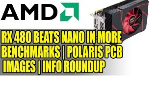 RX 480 Beats Nano In More Benchmarks | Polaris PCB Images | Info Roundup