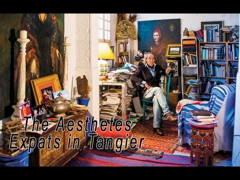 The Aesthetes: Expats in Tangier