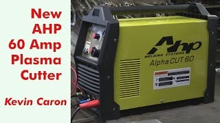 Gambar cover Introducing the New AHP AlphaCut 60 Plasma Cutter - Kevin Caron