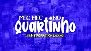 Baixar MC Niack - Mec Mec No Quartinho (Áudio Oficial)
