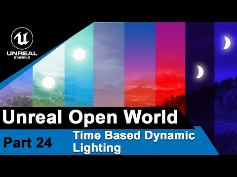 Unreal Time based Dynamic Lighting - UE4 Open World Tutorials #24