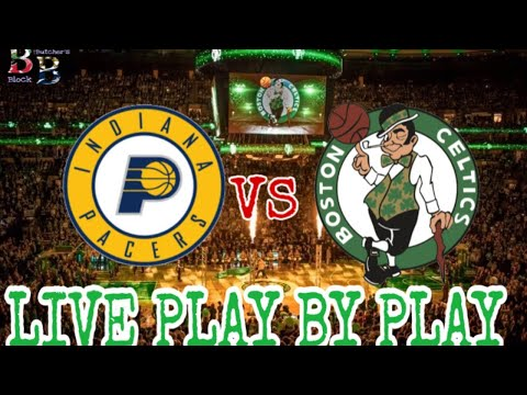 Boston Celtics Vs Indiana Pacers Live Stream Play By Play And Reaction