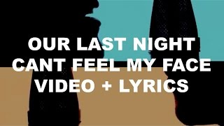 Скачать Our Last Night Can T Feel My Face Official Video W Lyrics