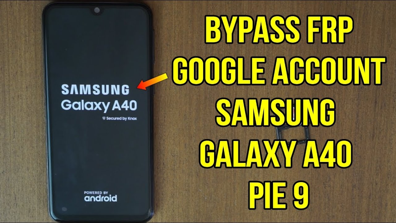 Bypass frp google account samsung a40 a405fn pie 9 binary u2