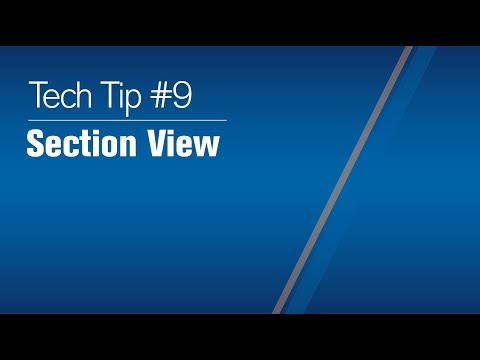 Tech Tip 2021 #9: Section View