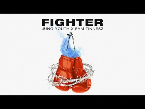 Sam Tinnesz x Jung Youth – Fighter