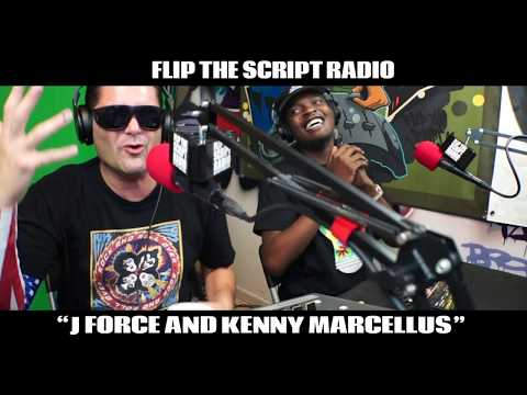 J FORCE AND KENNY MARCELLUS on Flip The Script Radio