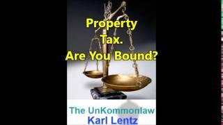 045 - Karl Lentz - Property Tax. Are You Bound?