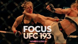 Focus: UFC 193 Rousey vs Holm Edition
