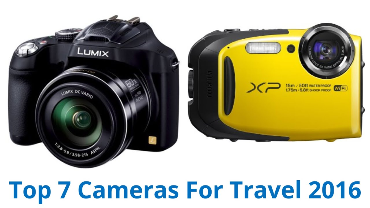 7 Best Cameras For Travel 2016
