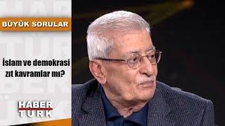 Büyük Sorular - 20 Ocak 2019 (İslam ve demokrasi zıt kavramlar mı?)