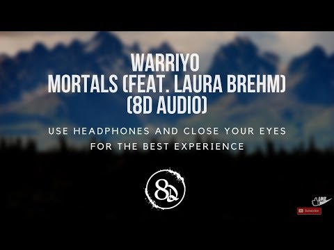 Warriyo - Mortals (feat. Laura Brehm) - (8D AUDIO)