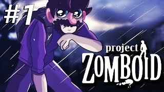 Let's Play Project Zomboid | I'M BACK BITCHES | Project Zomboid Gameplay Part 1