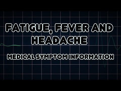 Fatigue, Fever and Headache (Medical Symptom)