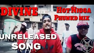 Divine - Old Song Hot N*gga Released Once Again -  Phunk'd Mixx