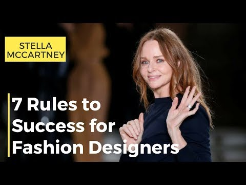 Stella McCartney: 7 Rules to Success for Fashion Designers