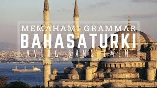 Memahami Grammar Bahasa Turki - Görülen Geçmiş Zaman