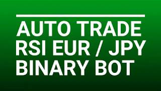 AUTO TRADE RSI EUR JPY BINARY BOT