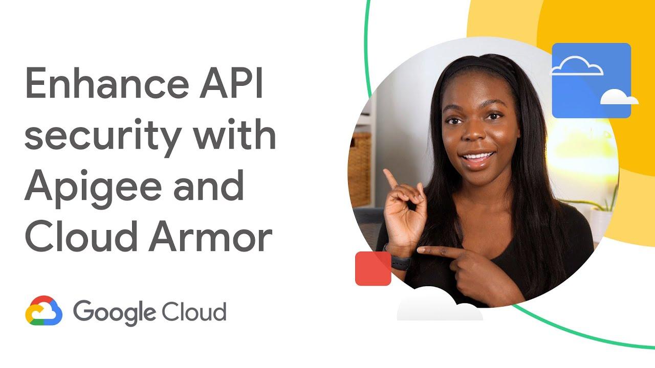 Enhance API Security with Apigee and Cloud Armor