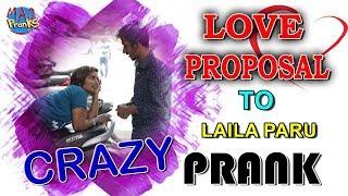 Crazy Love Proposal Prank on Tik Tok Laila Paru | Latest Prank Videos | Mad Pranks
