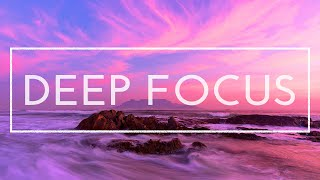Deep Focus Music - 4 Hours Of Music For Studying, Concentration And Work